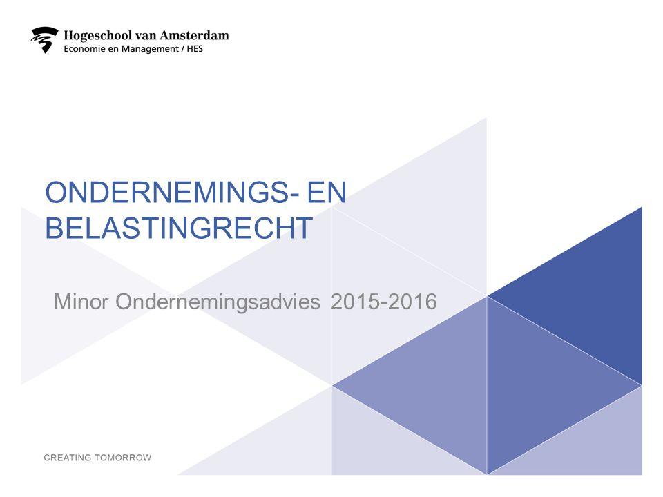 ONDERNEMINGS- EN BELASTINGRECHT Minor Ondernemingsadvies 2015-2016 1