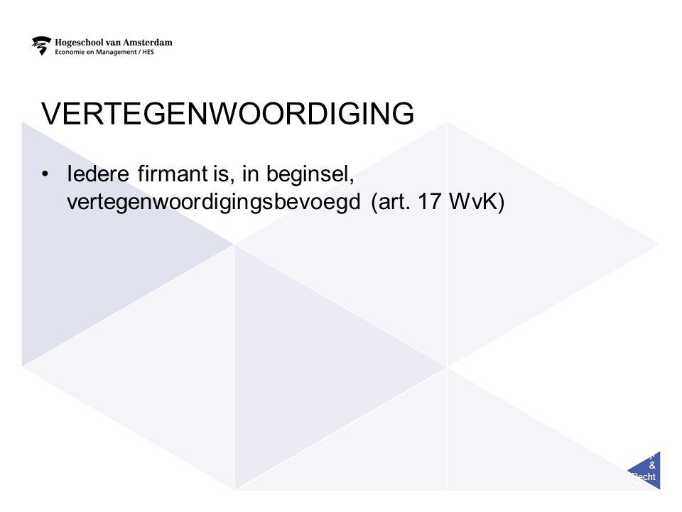 Bedrijf & Recht 39 VERTEGENWOORDIGING Iedere firmant is, in beginsel, vertegenwoordigingsbevoegd (art. 17 WvK)