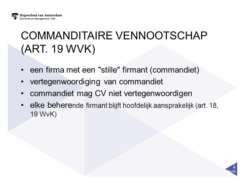 Bedrijf & Recht 41 COMMANDITAIRE VENNOOTSCHAP (ART. 19 WVK) een firma met een