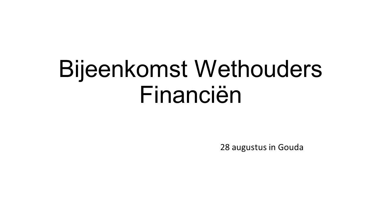 Bijeenkomst Wethouders Financiën 28 augustus in Gouda
