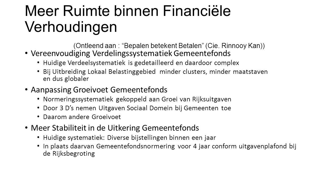 Meer Ruimte binnen Financiële Verhoudingen (Ontleend aan : Bepalen betekent Betalen (Cie.