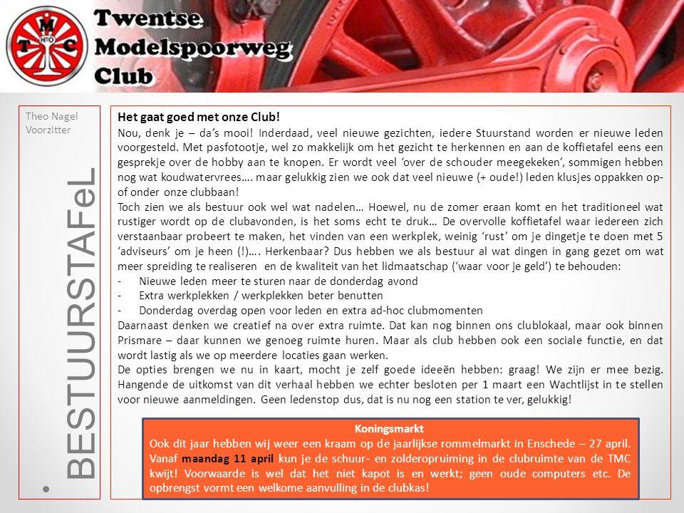 BESTUURSTAFeL Theo Nagel Voorzitter Het gaat goed met onze Club.