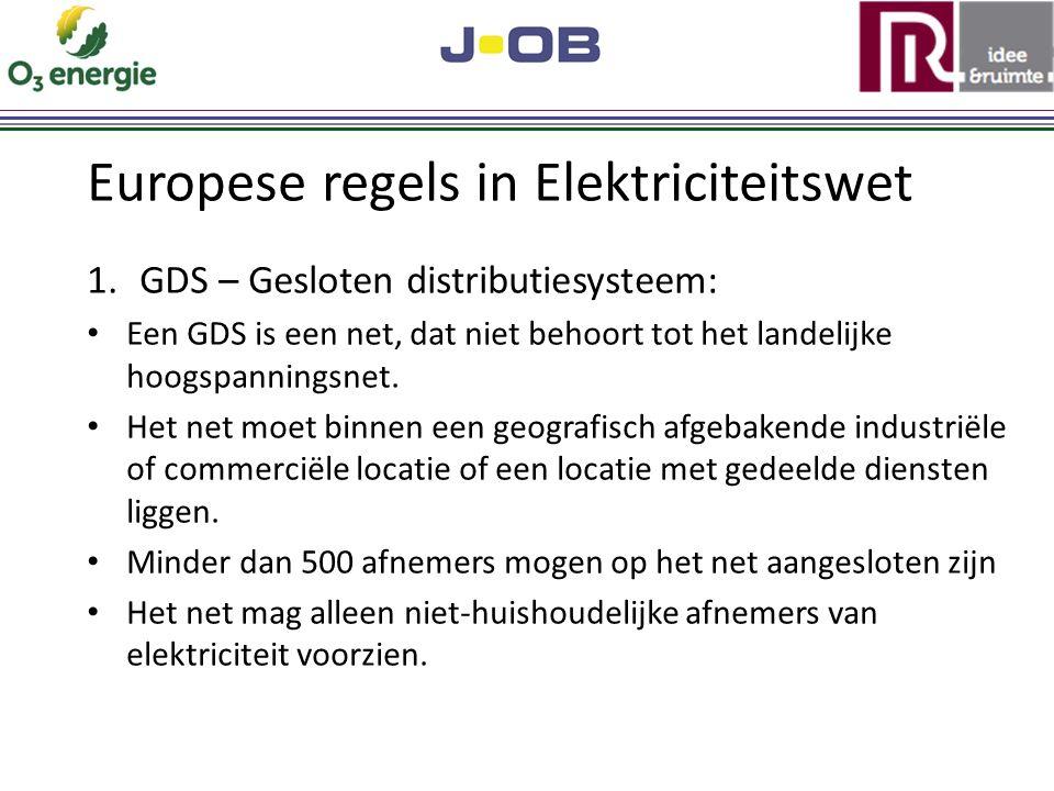 Europese regels in Elektriciteitswet 1.GDS – Gesloten distributiesysteem: Een GDS is een net, dat niet behoort tot het landelijke hoogspanningsnet.