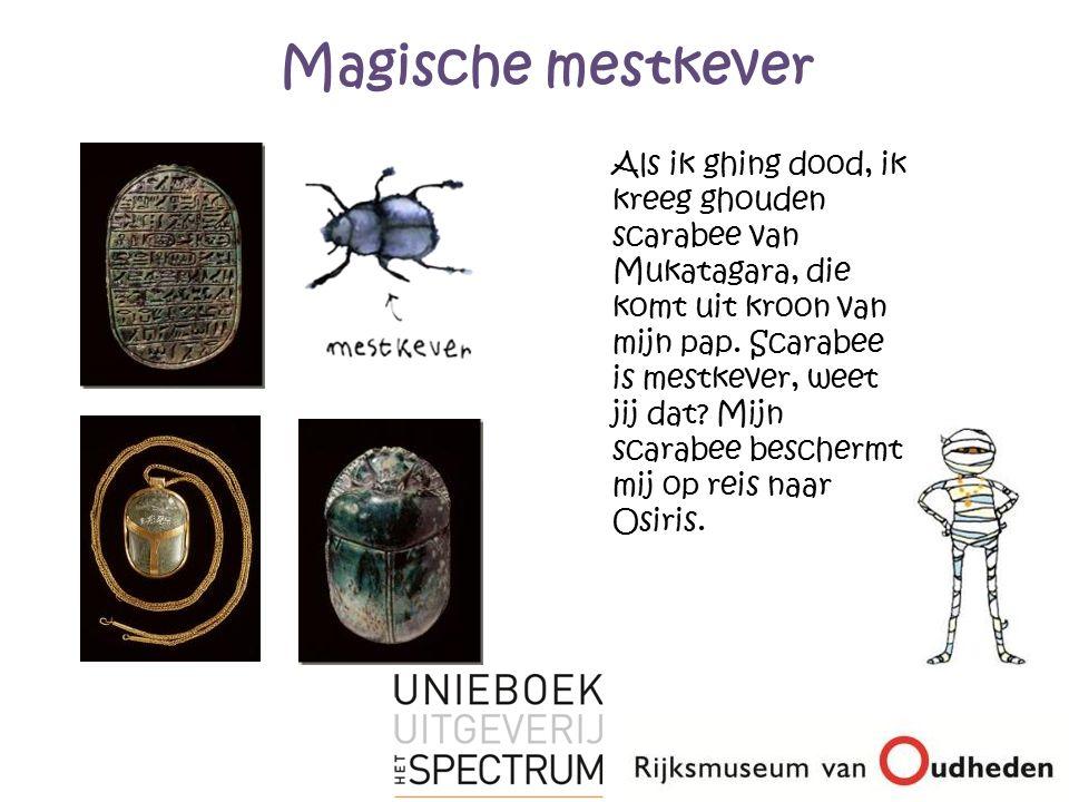Magische mestkever Als ik ghing dood, ik kreeg ghouden scarabee van Mukatagara, die komt uit kroon van mijn pap.