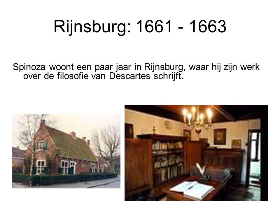 Rijnsburg: 1661 - 1663 Spinoza woont een paar jaar in Rijnsburg, waar hij zijn werk over de filosofie van Descartes schrijft.