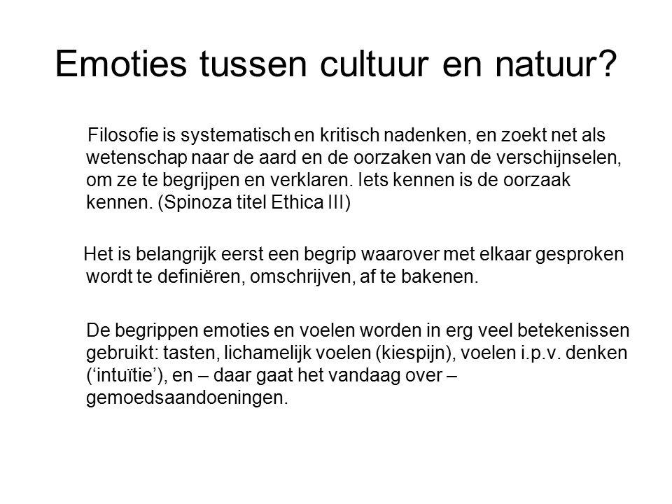 Emoties tussen cultuur en natuur? Filosofie is systematisch en kritisch nadenken, en zoekt net als wetenschap naar de aard en de oorzaken van de versc