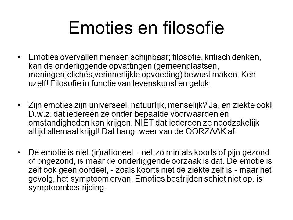 Emoties en filosofie Emoties overvallen mensen schijnbaar; filosofie, kritisch denken, kan de onderliggende opvattingen (gemeenplaatsen, meningen,clic