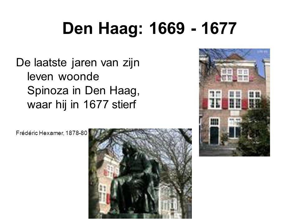 Den Haag: 1669 - 1677 De laatste jaren van zijn leven woonde Spinoza in Den Haag, waar hij in 1677 stierf Frédéric Hexamer, 1878-80