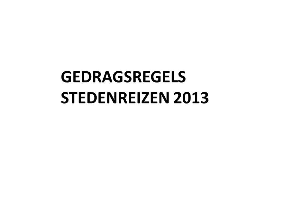 GEDRAGSREGELS STEDENREIZEN 2013