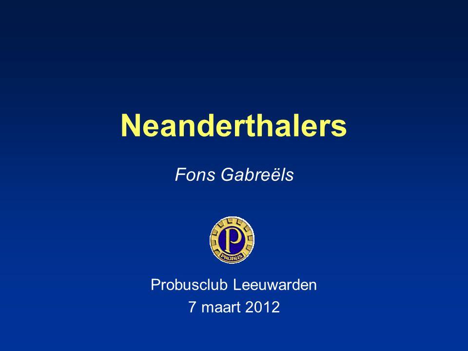 Neanderthalers Fons Gabreëls Probusclub Leeuwarden 7 maart 2012