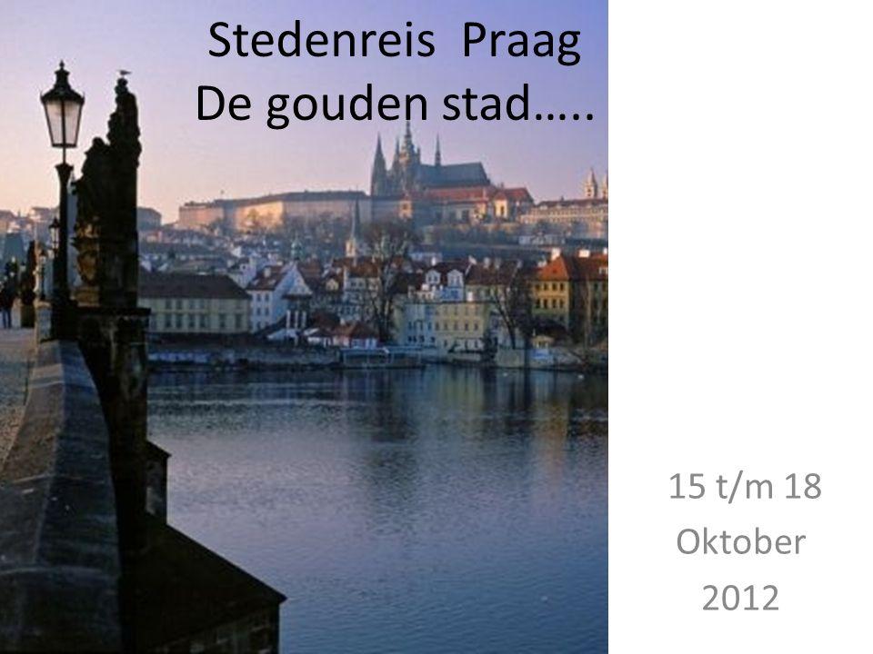 Stedenreis Praag De gouden stad….. 15 t/m 18 Oktober 2012