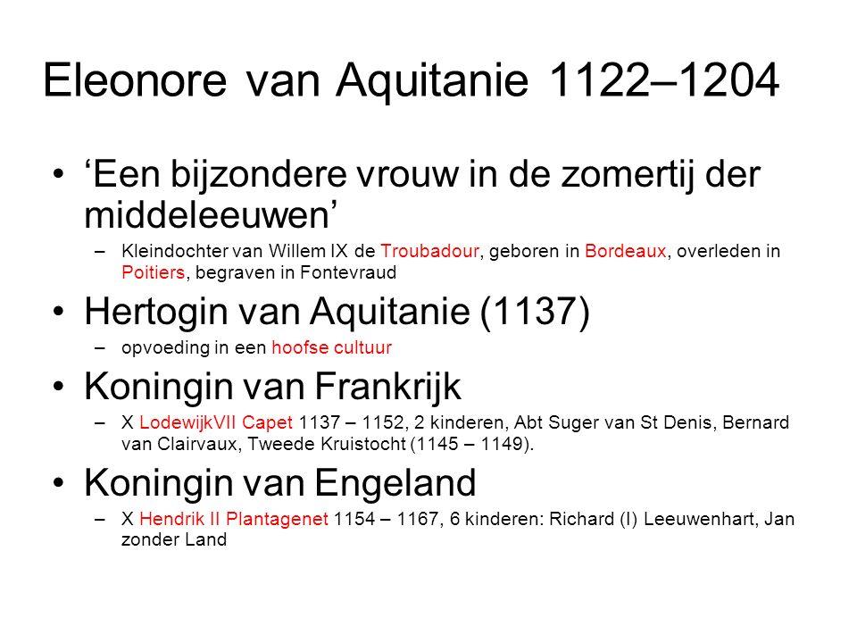 Eleonore van Aquitanie 1122–1204 'Een bijzondere vrouw in de zomertij der middeleeuwen' –Kleindochter van Willem IX de Troubadour, geboren in Bordeaux, overleden in Poitiers, begraven in Fontevraud Hertogin van Aquitanie (1137) –opvoeding in een hoofse cultuur Koningin van Frankrijk –X LodewijkVII Capet 1137 – 1152, 2 kinderen, Abt Suger van St Denis, Bernard van Clairvaux, Tweede Kruistocht (1145 – 1149).
