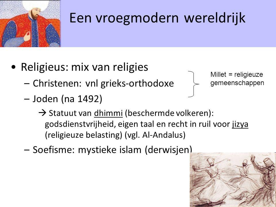 Religieus: mix van religies –Christenen: vnl grieks-orthodoxe –Joden (na 1492)  Statuut van dhimmi (beschermde volkeren): godsdienstvrijheid, eigen taal en recht in ruil voor jizya (religieuze belasting) (vgl.