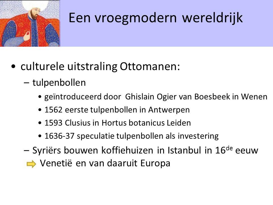 culturele uitstraling Ottomanen: –tulpenbollen geïntroduceerd door Ghislain Ogier van Boesbeek in Wenen 1562 eerste tulpenbollen in Antwerpen 1593 Clu