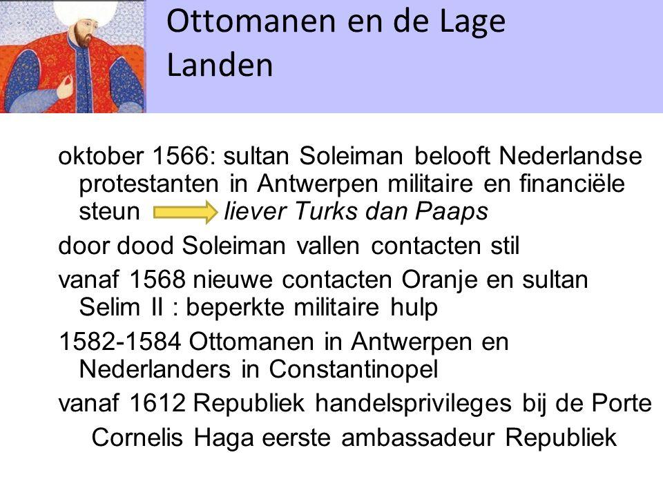 oktober 1566: sultan Soleiman belooft Nederlandse protestanten in Antwerpen militaire en financiële steun liever Turks dan Paaps door dood Soleiman va