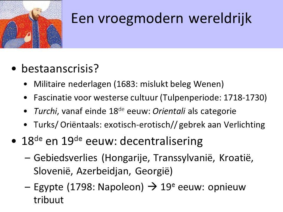 bestaanscrisis? Militaire nederlagen (1683: mislukt beleg Wenen) Fascinatie voor westerse cultuur (Tulpenperiode: 1718-1730) Turchi, vanaf einde 18 de
