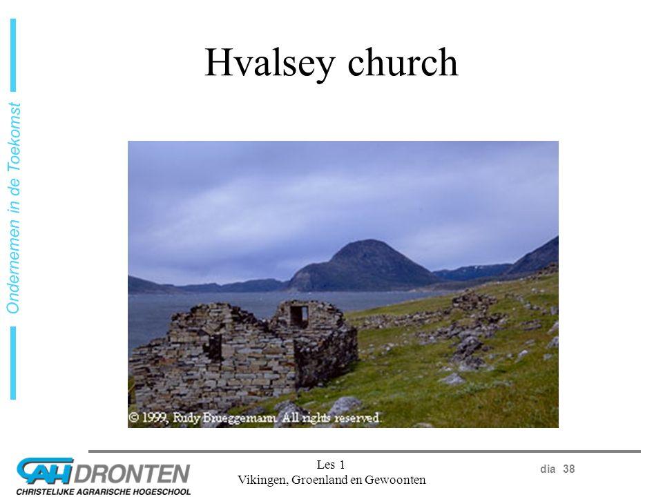 dia 38 Ondernemen in de Toekomst Les 1 Vikingen, Groenland en Gewoonten Hvalsey church