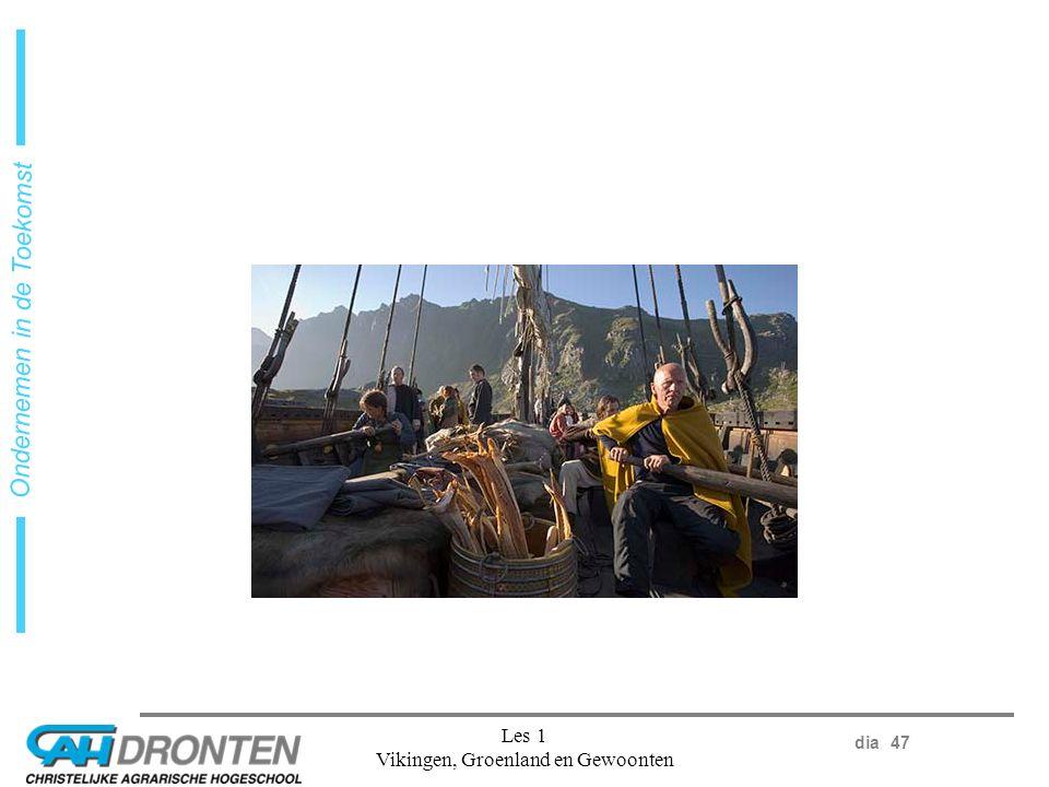 dia 47 Ondernemen in de Toekomst Les 1 Vikingen, Groenland en Gewoonten