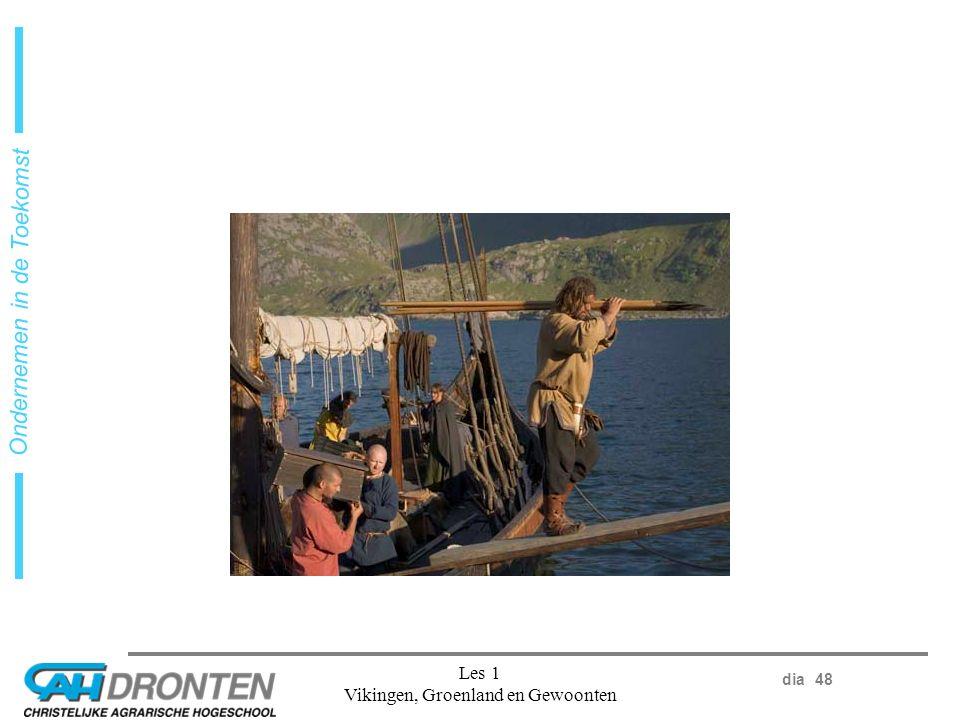 dia 48 Ondernemen in de Toekomst Les 1 Vikingen, Groenland en Gewoonten
