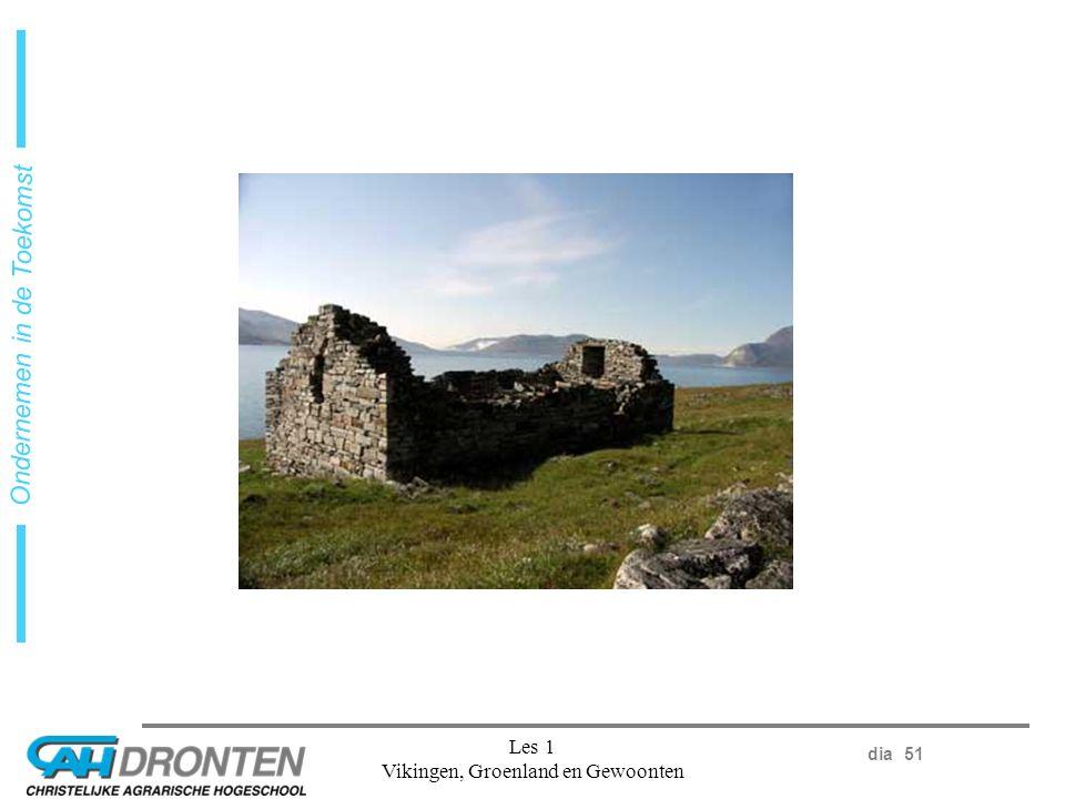 dia 51 Ondernemen in de Toekomst Les 1 Vikingen, Groenland en Gewoonten