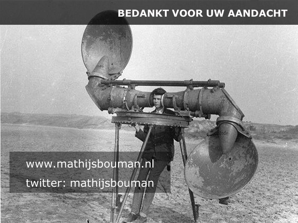 www.mathijsbouman.nl twitter: mathijsbouman BEDANKT VOOR UW AANDACHT