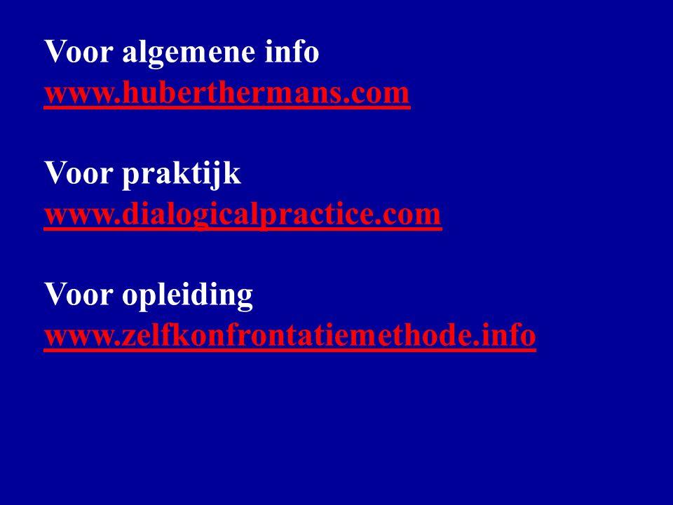 Website adressen Voor algemene info www.huberthermans.com Voor praktijk www.dialogicalpractice.com Voor opleiding www.zelfkonfrontatiemethode.info