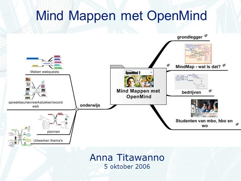 Mind Mappen met OpenMind Anna Titawanno 5 oktober 2006