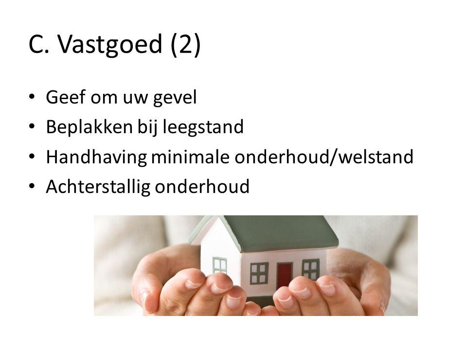 C. Vastgoed (2) Geef om uw gevel Beplakken bij leegstand Handhaving minimale onderhoud/welstand Achterstallig onderhoud
