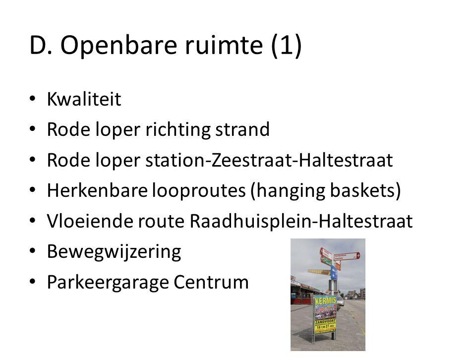 D. Openbare ruimte (1) Kwaliteit Rode loper richting strand Rode loper station-Zeestraat-Haltestraat Herkenbare looproutes (hanging baskets) Vloeiende