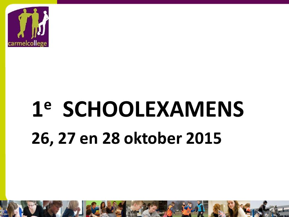sn 1 e SCHOOLEXAMENS 26, 27 en 28 oktober 2015