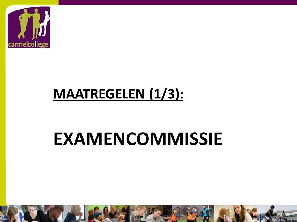sn EXAMENCOMMISSIE MAATREGELEN (1/3):