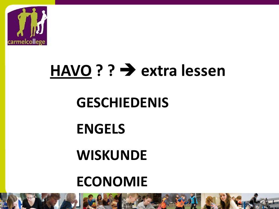 HAVO ? ?  extra lessen GESCHIEDENIS ENGELS WISKUNDE ECONOMIE