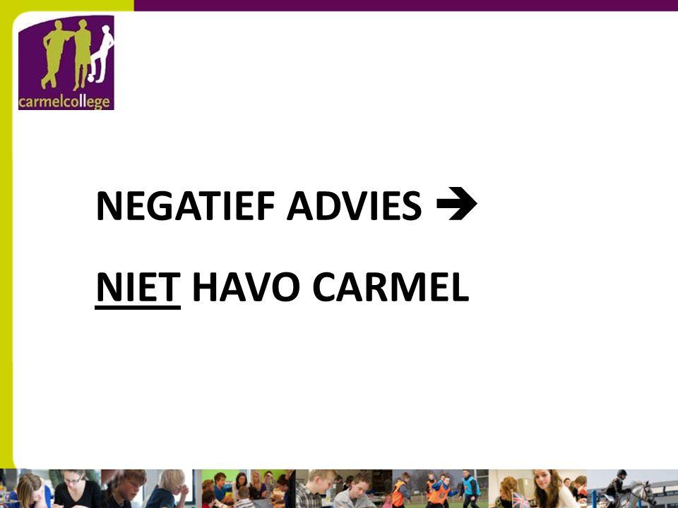 NEGATIEF ADVIES  NIET HAVO CARMEL