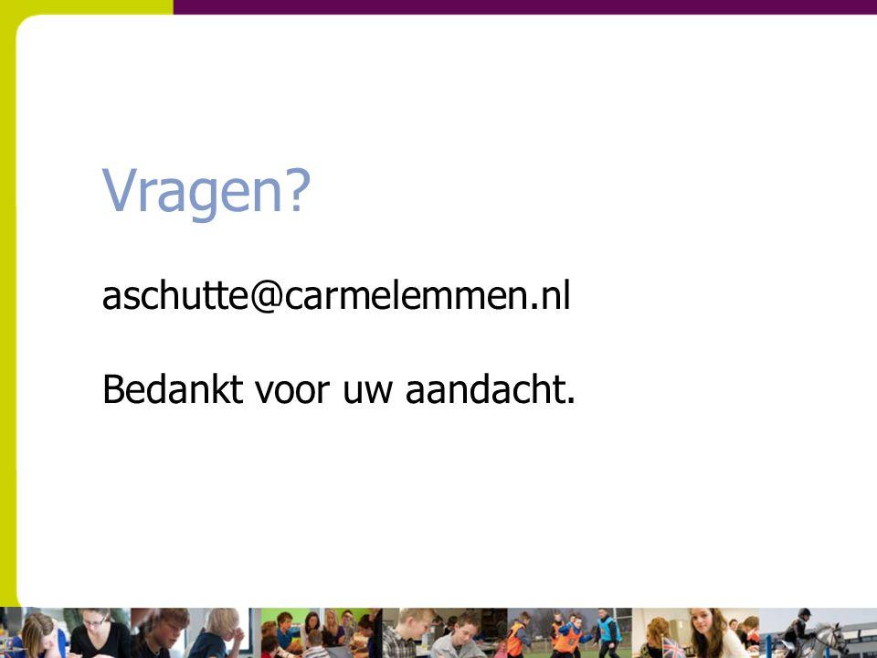 Vragen aschutte@carmelemmen.nl Bedankt voor uw aandacht.