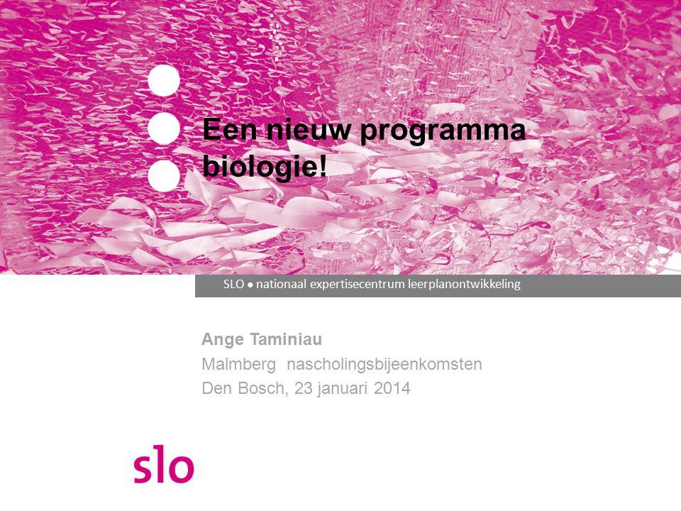 SLO ● nationaal expertisecentrum leerplanontwikkeling Een nieuw programma biologie.