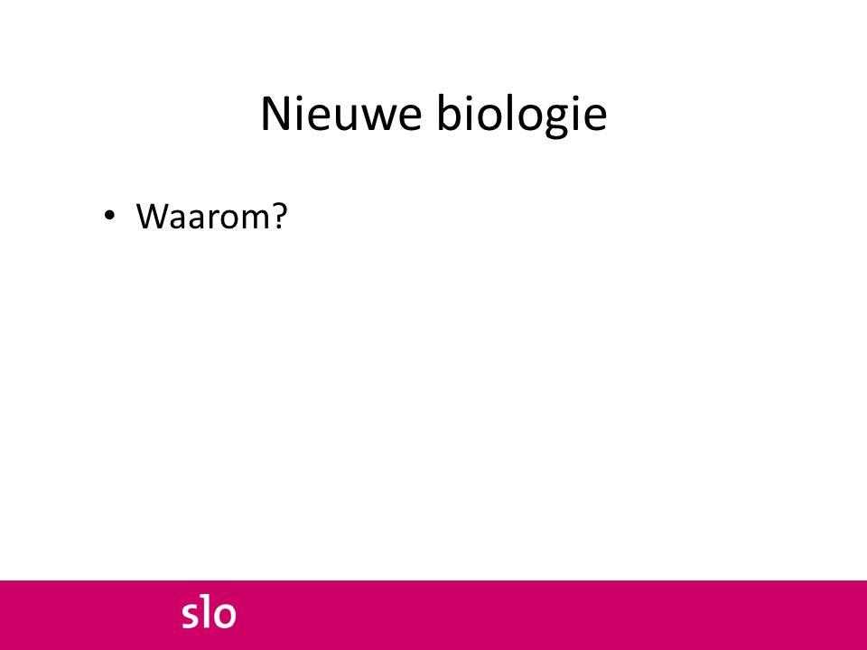 Nieuwe biologie Waarom?