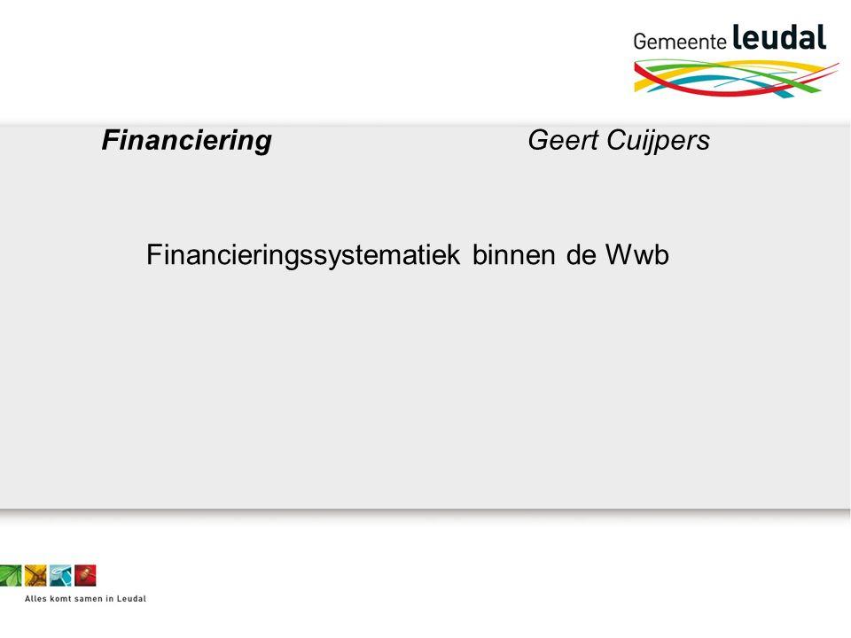 FinancieringGeert Cuijpers Financieringssystematiek binnen de Wwb