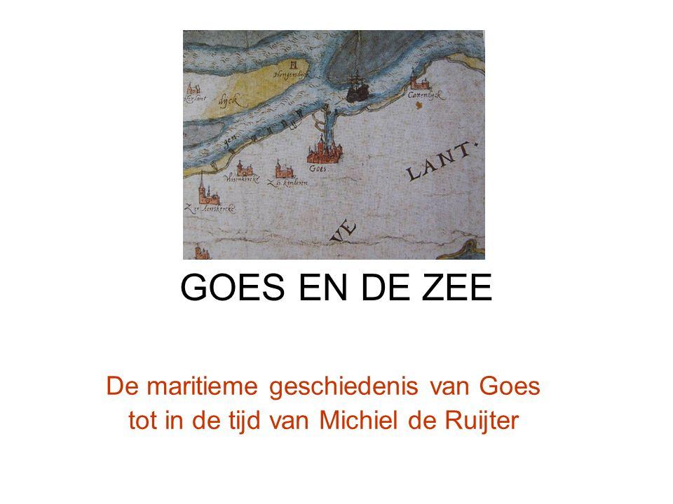 GOES EN DE ZEE De maritieme geschiedenis van Goes tot in de tijd van Michiel de Ruijter