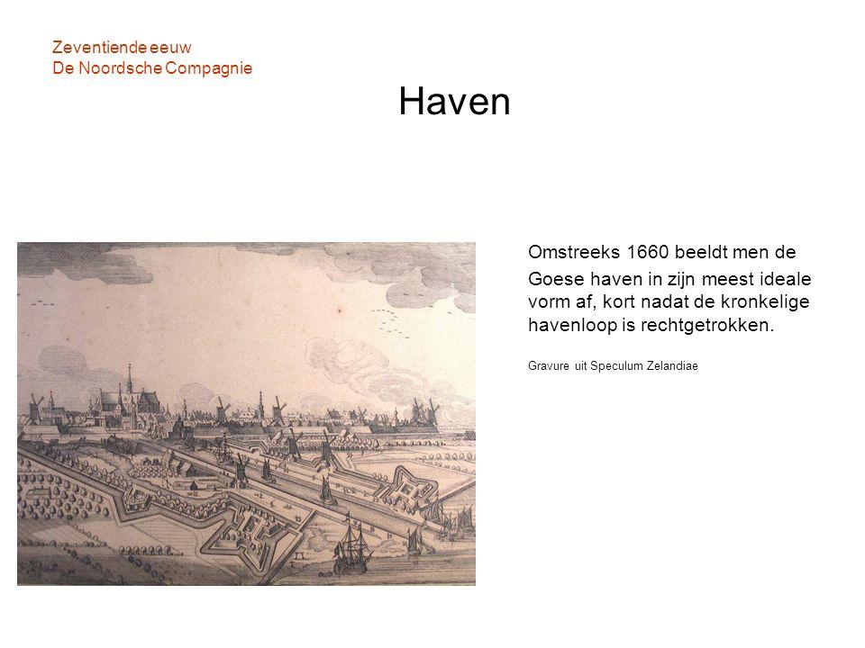 Zeventiende eeuw De Noordsche Compagnie Haven Omstreeks 1660 beeldt men de Goese haven in zijn meest ideale vorm af, kort nadat de kronkelige havenloo