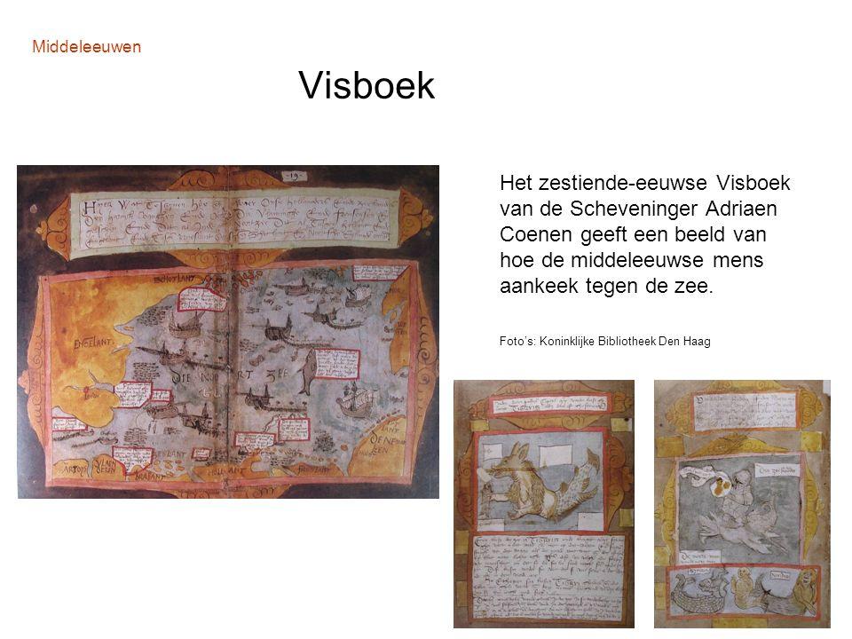 Middeleeuwen Visboek Het zestiende-eeuwse Visboek van de Scheveninger Adriaen Coenen geeft een beeld van hoe de middeleeuwse mens aankeek tegen de zee