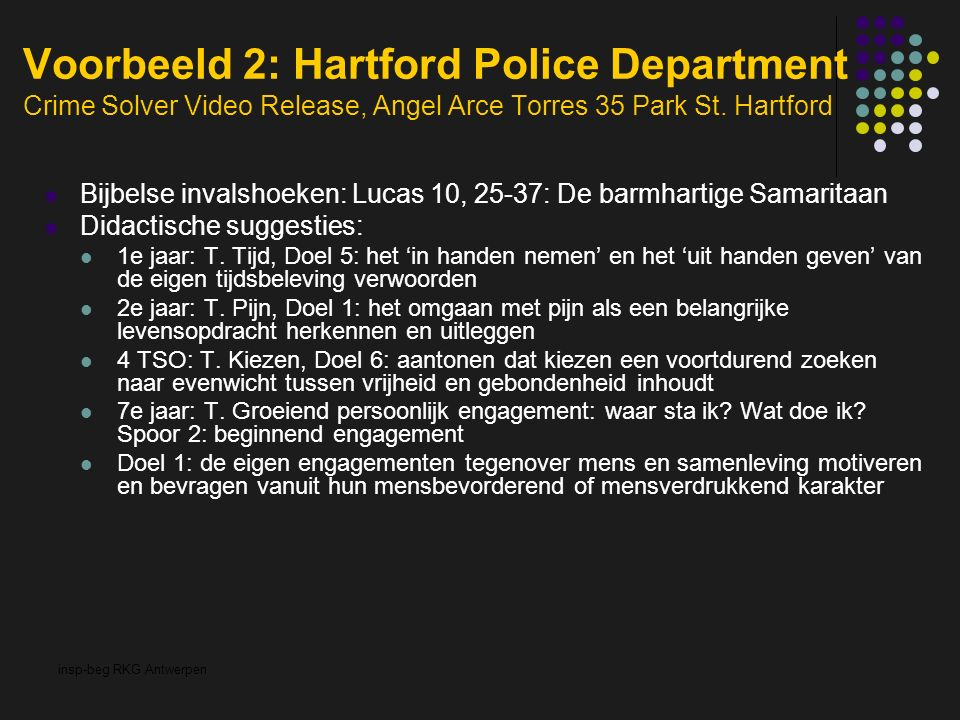 insp-beg RKG Antwerpen Voorbeeld 2: Hartford Police Department Crime Solver Video Release, Angel Arce Torres 35 Park St. Hartford Bijbelse invalshoeke