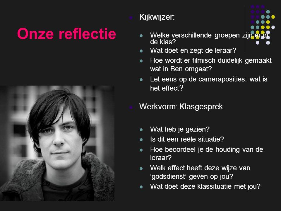 insp-beg RKG Antwerpen Onze reflectie Kijkwijzer: Welke verschillende groepen zijn er in de klas? Wat doet en zegt de leraar? Hoe wordt er filmisch du