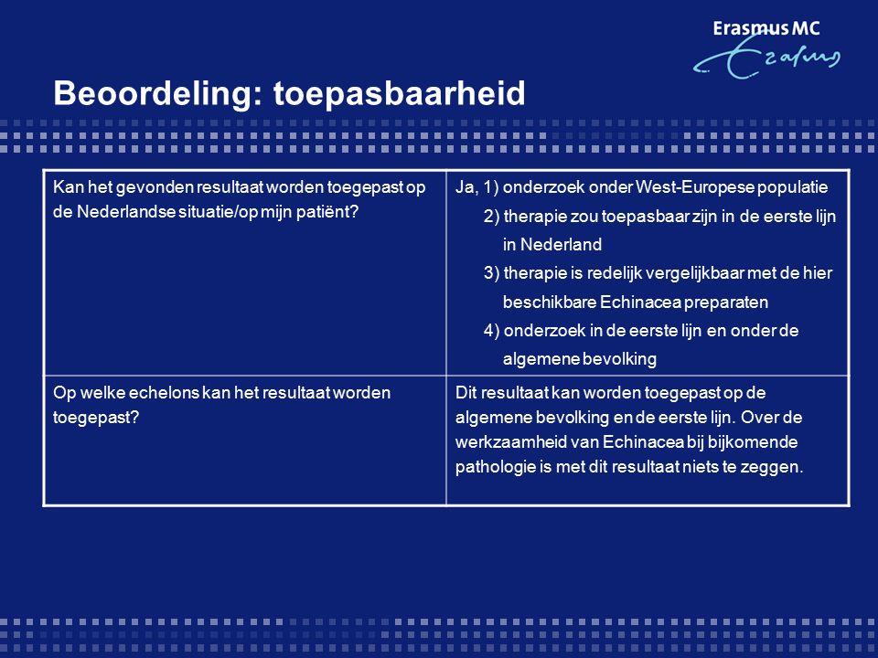 Beoordeling: toepasbaarheid Kan het gevonden resultaat worden toegepast op de Nederlandse situatie/op mijn patiënt.