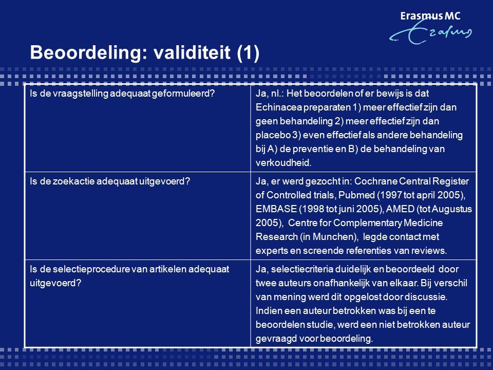 Beoordeling: validiteit (2) Is de kwaliteitsbeoordeling adequaat uitgevoerd.