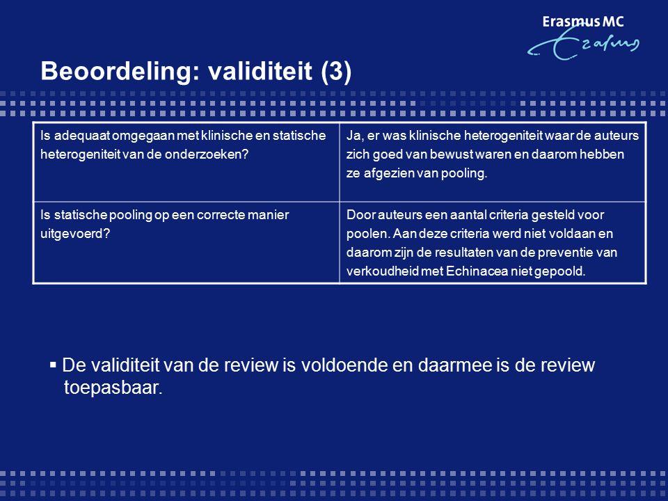Beoordeling: validiteit (3) Is adequaat omgegaan met klinische en statische heterogeniteit van de onderzoeken.