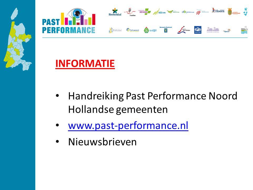 INFORMATIE Handreiking Past Performance Noord Hollandse gemeenten www.past-performance.nl Nieuwsbrieven
