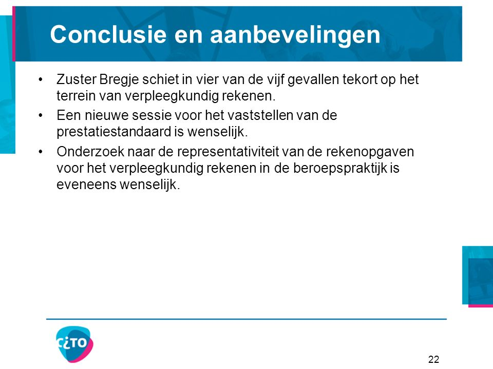 Conclusie en aanbevelingen Zuster Bregje schiet in vier van de vijf gevallen tekort op het terrein van verpleegkundig rekenen.