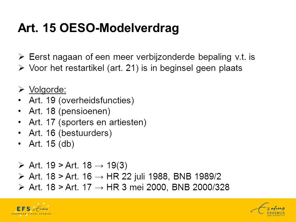 Art.15 OESO-Modelverdrag  Eerst nagaan of een meer verbijzonderde bepaling v.t.