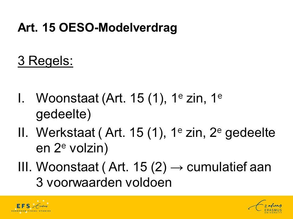 Art.15 OESO-Modelverdrag 3 Regels: I.Woonstaat (Art.