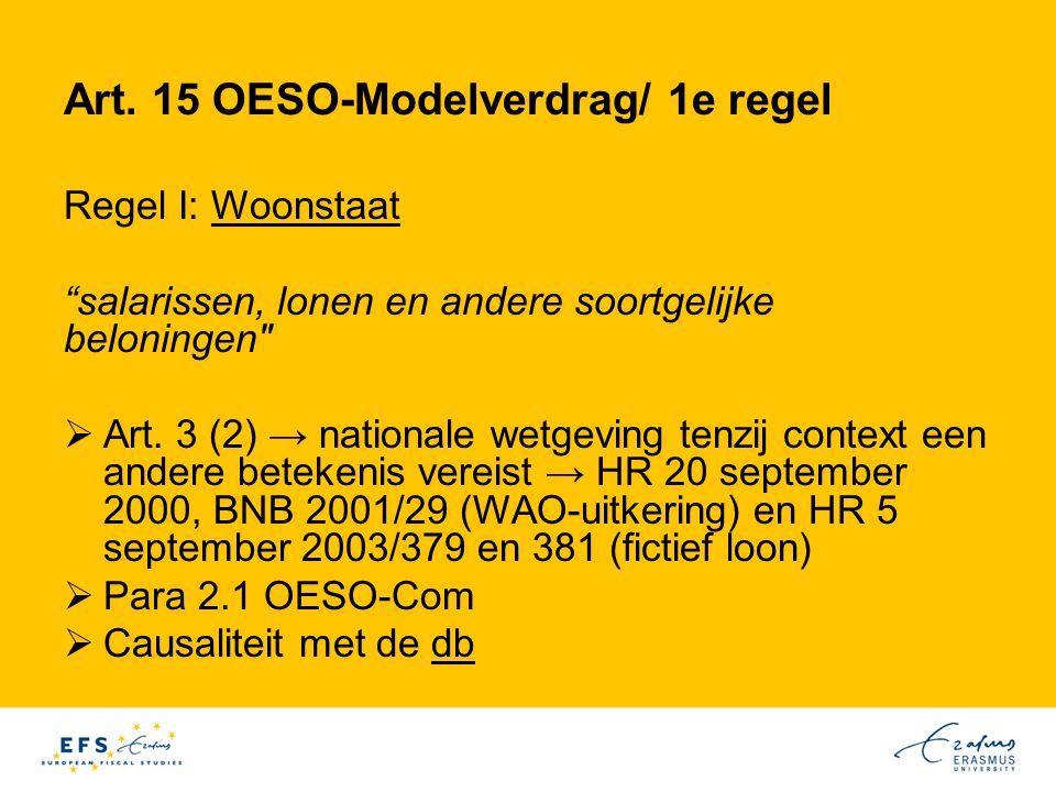 """Art. 15 OESO-Modelverdrag/ 1e regel Regel I: Woonstaat """"salarissen, lonen en andere soortgelijke beloningen"""